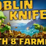 Farming with Goblin Knife – TH 8